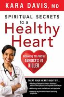 Spiritual Secrets to a Healthy Heart: Uncovering the Roots of America's Number One Killer 1616384646 Book Cover