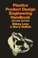 Plastics Product Design Engineering Handbook 1461295831 Book Cover