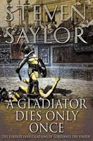 A Gladiator Dies Only Once: The Further Investigations of Gordianus the Finder 0312271204 Book Cover