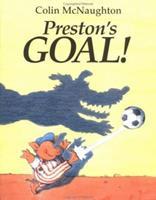 Preston's Goal!: A Preston Pig Story 0152018166 Book Cover