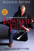 A Hundred Years of Japanese Film: A Concise History, with a Selective Guide to DVDs and Videos 1568364393 Book Cover
