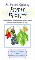 An Instant Guide to Edible Plants 0517662175 Book Cover