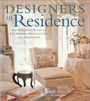 Designers in Residence: The Personal Style of Top Women Decorators and Designers 1588160033 Book Cover
