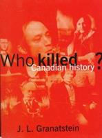 Who killed Canadian history? 0002008955 Book Cover