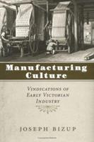 Manufacturing Culture: Vindications of Early Victorian Industry 0813922461 Book Cover