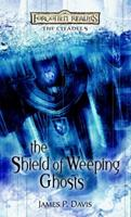 The Shield of Weeping Ghosts 0786948779 Book Cover
