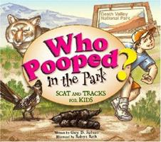 Who Pooped in the Park?: Scat and Tracks for Kids - Death Valley 1560374039 Book Cover
