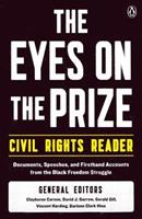 The Eyes on the Prize Civil Rights Reader: Documents, Speeches, and Firsthand Accounts from the Black Freedom Struggle (Eyes on the Prize)