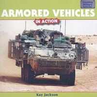 Armored Vehicles in Action 143582752X Book Cover