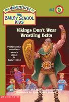 Vikings Don't Wear Wrestling Belts (Adventures of the Bailey School Kids (Paperback)) 0439215838 Book Cover