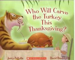 Who Will Carve the Turkey This Thanksgiving? 0545144736 Book Cover