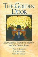 The Golden Door: International Migration, Mexico and the United States 0872236935 Book Cover