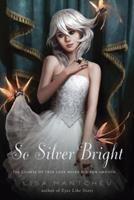 So Silver Bright 0312380984 Book Cover