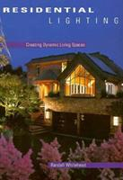 Residential Lighting: Creating Dynamic Living Spaces 1564961451 Book Cover