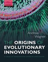 The Origins of Evolutionary Innovations: A Theory of Transformative Change in Living Systems 0199692602 Book Cover