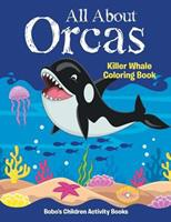 All about Orcas: Killer Whale Coloring Book 168327038X Book Cover