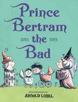 Prince Bertram the Bad 1250143667 Book Cover