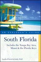 South Florida: An Explorer's Guide (Includes the Tampa Bay Area, Miami & the Florida Keys) 0881506265 Book Cover