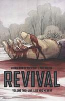 Revival, Vol. 2: Live Like You Mean It 1607067544 Book Cover