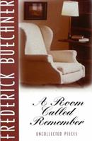 A Room Called Remember: Uncollected Pieces 0060611855 Book Cover