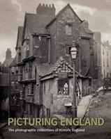 Picturing England: The photographic collections of Historic England 1848020996 Book Cover