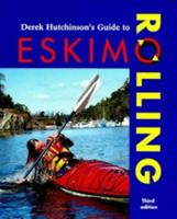 Derek Hutchinson's Guide to Eskimo Rolling (Other Sports) 0713651083 Book Cover