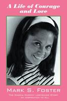 A Life of Courage and Love: The Marcia Murphy Lortscher Story - An Inspiration to All 1432764276 Book Cover
