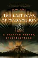 The Last Days of Madame Rey: A Stephan Raszer Investigation 0786718811 Book Cover
