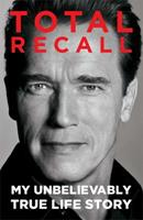 Total Recall: My Unbelievably True Life Story 1451662432 Book Cover