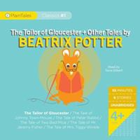 The Tailor of Gloucester and Other Tales by Beatrix Potter: Johnny Town Mouse, Peter Rabbit, Two Bad Mice, Mr. Jeremy Fisher and Mrs. Tiggy Winkle (PlainTales Classics) 0981903207 Book Cover