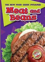 Meat and Beans (Blastoff! Readers) (The New Food Guide Pyramid) (The New Food Guide Pyramid)