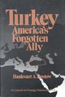 Turkey, America's Forgotten Ally 087609065X Book Cover
