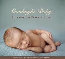 Goodnight Baby: Lullabies of Peace and Love 1416206574 Book Cover