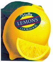 The Totally Lemons Cookbook (Totally Cookbooks) 0890878870 Book Cover