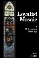Loyalist Mosaic: A Multi-Ethnic Heritage 0919670857 Book Cover