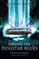 Singing the Dogstar Blues 0142416428 Book Cover