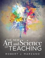 The New Art and Science of Teaching: More Than Fifty New Instructional Strategies for Academic Success 1943874964 Book Cover