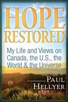 Hope Restored: An Autobiography by Paul Hellyer: My Life and Views on Canada, the U.S., the World  the Universe 1634241843 Book Cover