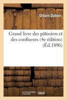 Grand Livre Des Pa[tissiers Et Des Confiseurs (4e A(c)Dition) 2012193641 Book Cover