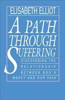 A Path Through Suffering: Discovering the Relationship Between God's Mercy and Our Pain 0892838019 Book Cover