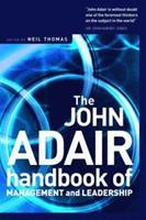 The John Adair Handbook of Management and Leadership 1854180045 Book Cover