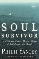 Soul Survivor: How Thirteen Unlikely Mentors Helped My Faith Survive the Church 0385502745 Book Cover