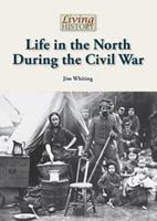 Life in the North During the Civil War 1601525761 Book Cover