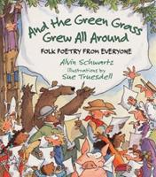And the Green Grass Grew All Around: Folk Poetry from Everyone 0064462145 Book Cover