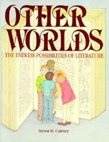 Other Worlds: The Endless Possibilities of Literature 043508531X Book Cover