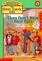 Elves Don't Wear Hard Hats (Adventures of the Bailey School Kids) 0590226371 Book Cover