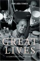 The Times Great Lives: A Century in Obituaries 0007201699 Book Cover