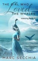 The Girl Who Loved the Whales 1546510249 Book Cover