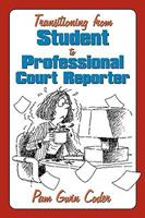 Transitioning from Student to Professional Court Reporter 1449057187 Book Cover