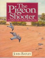Pigeon Shooter 1840371250 Book Cover